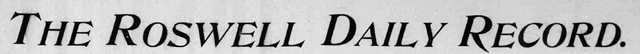 Roswell Daily Record, 1903-1910