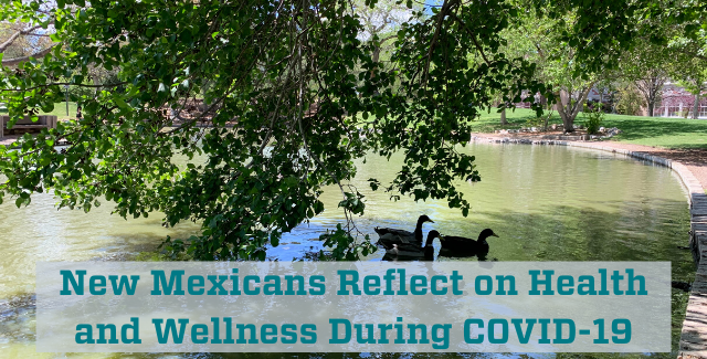 New Mexicans Reflect on Health and Wellness During COVID-19