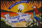 Brazil Slide Series: Collection A Heranca Cultural De Minas Gerais, Slide No. 0001. by Herbert Knup, Jon M. Tolman, and Siegfried Muhlhausser