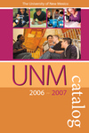 2006-2007 UNM CATALOG by UNM Office of the Registrar