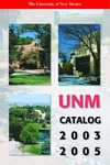 2003-2005 UNM CATALOG by UNM Office of the Registrar