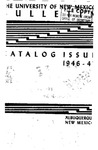 1946-1947 CATALOG ISSUE- BULLETIN by UNM Office of the Registrar