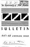 1947-1948 CATALOG ISSUE- BULLETIN by UNM Office of the Registrar