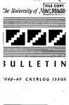 1948-1949 CATALOG ISSUE- BULLETIN by UNM Office of the Registrar