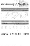 1950-1951 CATALOG ISSUE- BULLETIN by UNM Office of the Registrar