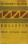 1952-1953 CATALOG ISSUE- BULLETIN by UNM Office of the Registrar