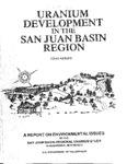 Uranium Development in the San Juan Basin Region: A Report on Environmental Issues by San Juan Regional Uranium Study