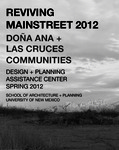 Reviving Mainstreet 2012: Doña Ana + Las Cruces Communitites by Michaele Pride, Susan Frye, John Barney, Mark Childs, Claudia Isaac, and Chris Wilson
