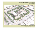 Santa Rosa Visioning Plan by Lisa Reese, Nicholas Reisen, Jose Zelaya, and Chris Wilson