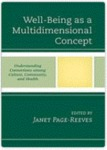 Well-being as a multidimensional concept : understanding connections among culture, community, and health by Janet Page-Reeves