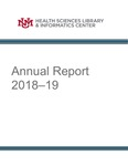 HSLIC Annual Report FY2018-19 by University of New Mexico Health Sciences Library and Informatics Center