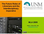 The Future Roles of Librarians and the Interdisciplinary Imperative