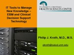 Tools to Manage New Knowledge — EBM and Clinical Decision Support Technology
