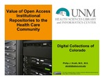 Value of Open Access Institutional Repositories to the Health Care Community by Philip J. Kroth