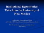 Institutional Repositories: Tales from the University of New Mexico