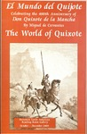 """El Mundo de Quijote / The World of Quixote: Celebrating the 400th Anniversary of 'Don Quixote de la Mancha' by Miguel de Cervantes,"" Herzstein Latin American Reading Room Gallery, Oct. -Dec. 2005"