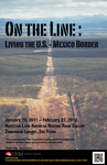"""On the Line: Living the U.S.-Mexico Border,""  Herzstein Latin American Reading Room Gallery, January 20-February 27, 2012"