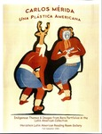"""Carlos Mérida - Una Plástica Americana: Indigenous Themes & Images from Rare Portfolios in the Latin American Collection"", Herzstein Latin American Reading Room Gallery, Fall 2001 by Inter-American Studies"