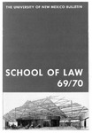 Bulletin and Announcements, 1969-1970 by University of New Mexico School of Law