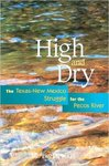 High and Dry: The Texas New Mexico Struggle for the Pecos River by G. Emlen Hall