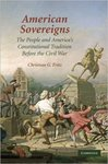 American Sovereigns: The People and Americas Constitutional Tradition Before the Civil War by Christian G. Fritz