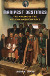 Manifest Destiny's Legacy: Race in America at the Turn of the Twentieth Century by Laura Gomez