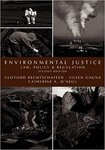Environmental Justice: Law, Policy and Environmental Protection by Eileen Gauna, Clifford Rechtschaffen, and Catherine O'Neill