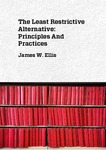The Least Restrictive Alternative: Principles And Practices