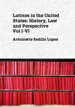 Latinos in the United States: History, Law and Perspective, edited anthology