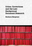 Crime, Corrections and the Law: Background Document Research by Barbara E. Bergman