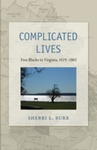 Complicated Lives: Free Blacks in Virginia, 1619-1865