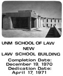 Caption: UNM School of Law New Law School Building Completion Date: December 19, 1970; Dedication Date: April 17, 1971 by University of New Mexico School of Law
