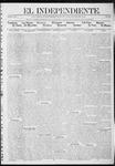 """El independiente (Las Vegas, N.M.), 08-15-1912 by La Cía. Publicista de """"El Independiente"""""""