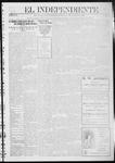 """El independiente (Las Vegas, N.M.), 03-14-1912 by La Cía. Publicista de """"El Independiente"""""""