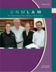 UNM Law: The Magazine for Alumni and Friends, Spring/Summer 2007