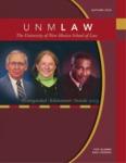 UNM Law: The Magazine for Alumni and Friends, Fall/Winter 2005