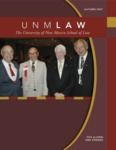 UNM Law: The Magazine for Alumni and Friends, Autumn/Winter 2007
