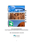 Rural, Cultural & Global Health: As Seen Through the Eyes of Doctoral Students at the University of New Mexico by Priscella Correa, Kimberly Hartson, Jennifer L. Heck, Elizabeth Holguin, Jenny Landen, Angela Ortiz, Michael Palacio, Keri Roden, and Krista Scorsone